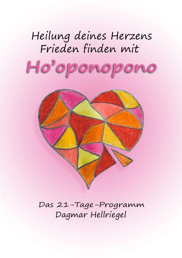 Buchtitel_Heilung deines Herzens Frieden finden mit Ho_oponopono von Dagmar Hellriegel